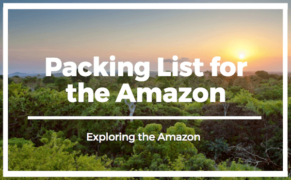 packing list for the Amazon