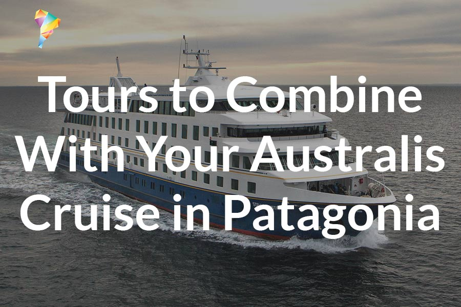 tours-to-combine-with-your-australis-cruise-patagonia